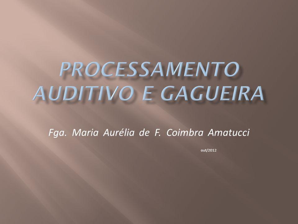 Processamento Auditivo e Gagueira