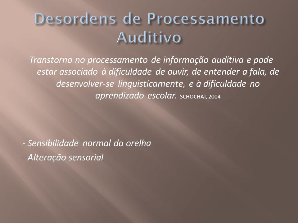Desordens de Processamento Auditivo