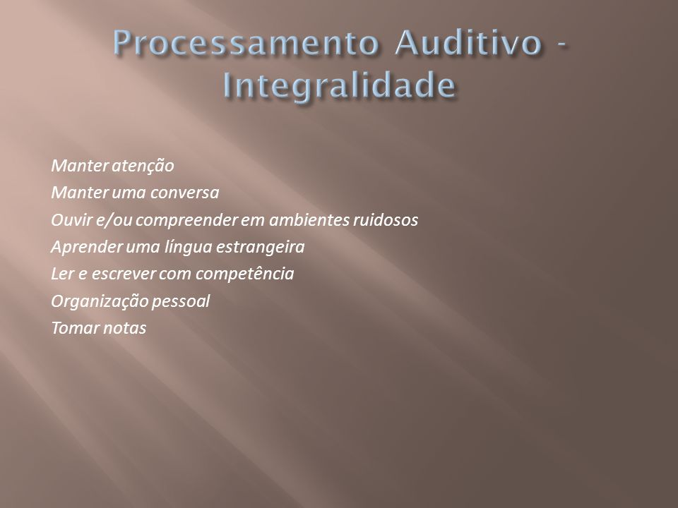 Processamento Auditivo - Integralidade