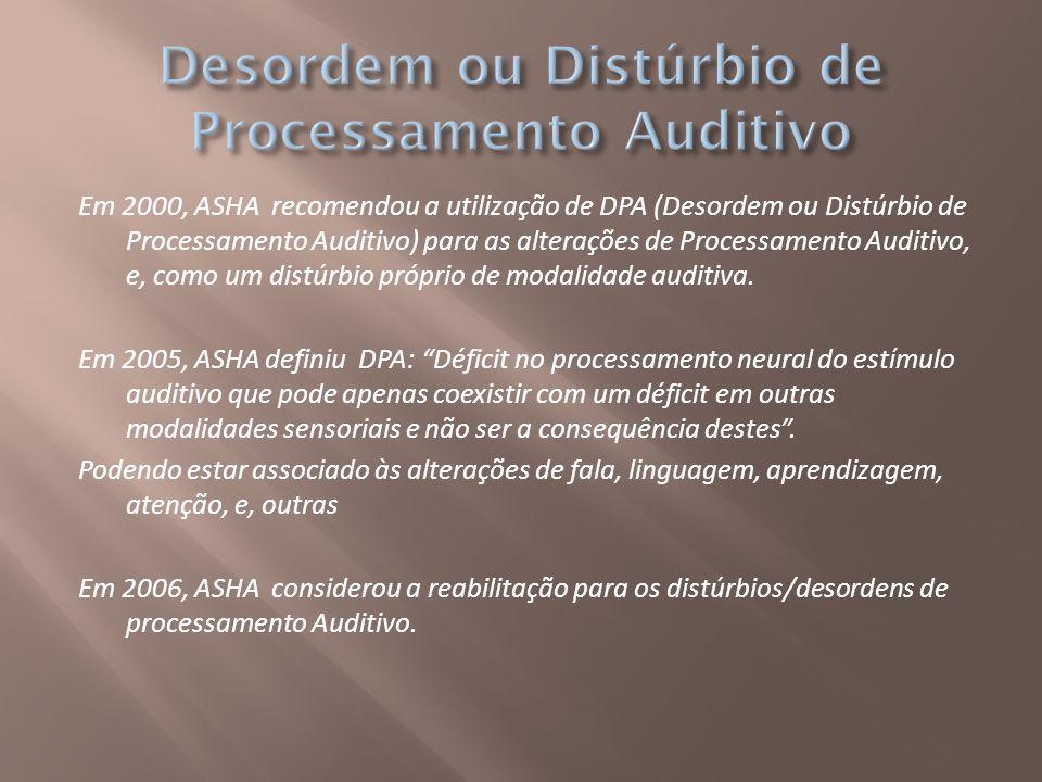 Desordem ou Distúrbio de Processamento Auditivo
