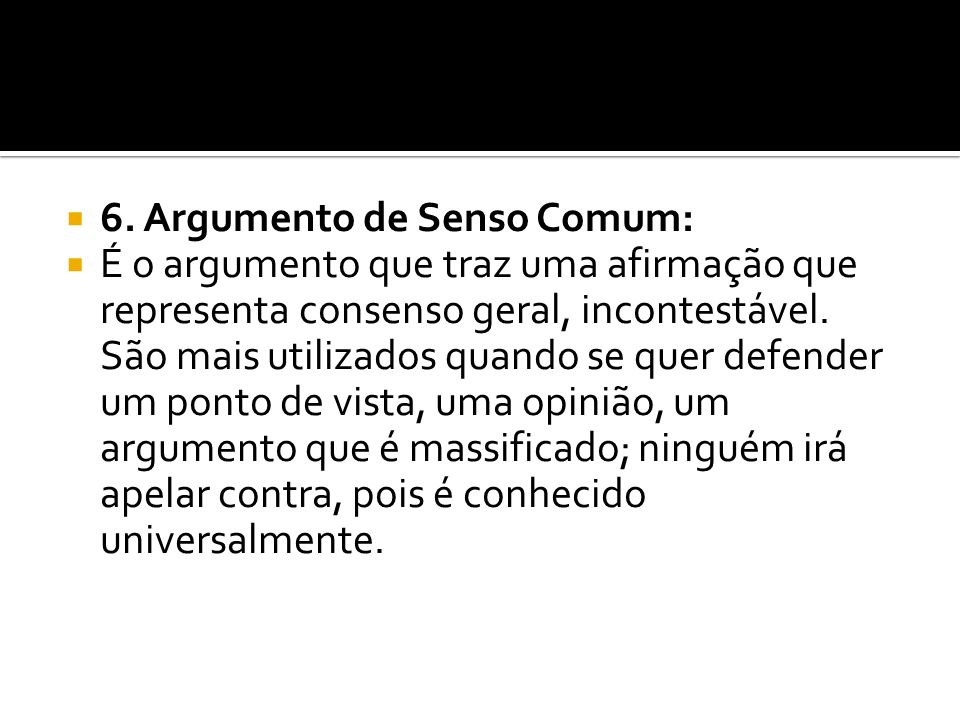 6. Argumento de Senso Comum: