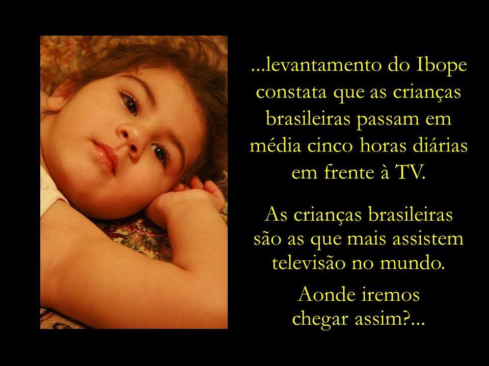 As crianças brasileiras são as que mais assistem televisão no mundo.