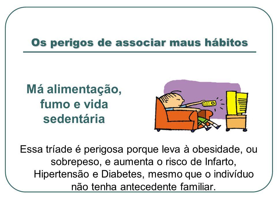Os perigos de associar maus hábitos