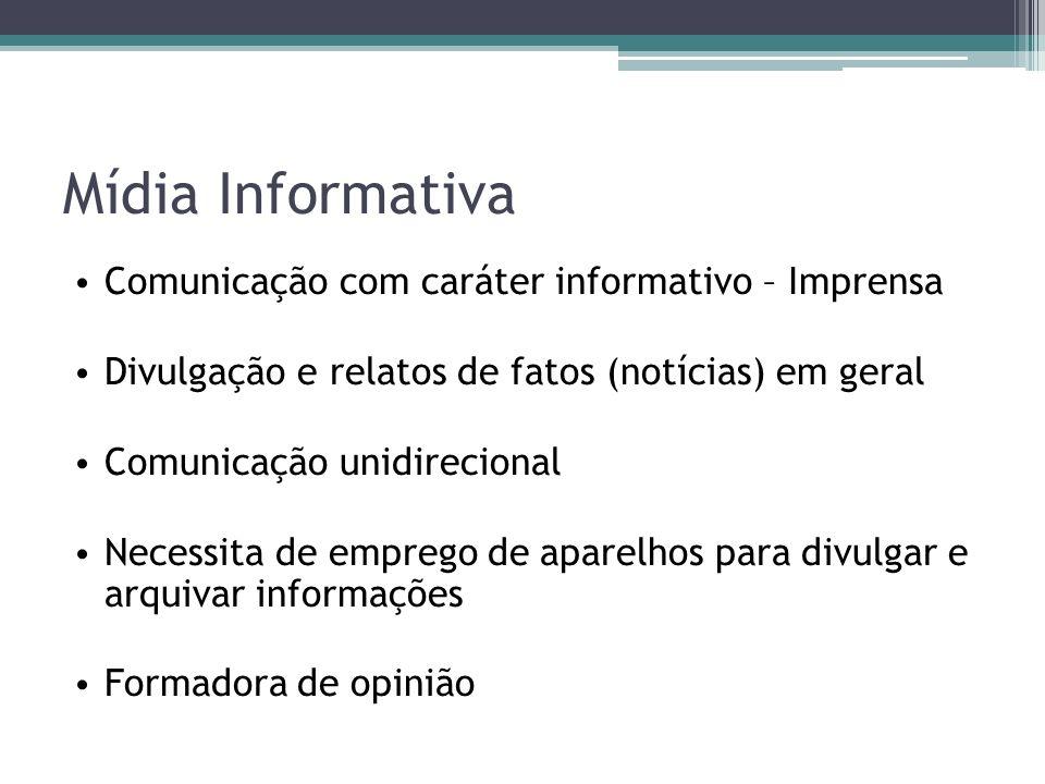 Mídia Informativa Comunicação com caráter informativo – Imprensa