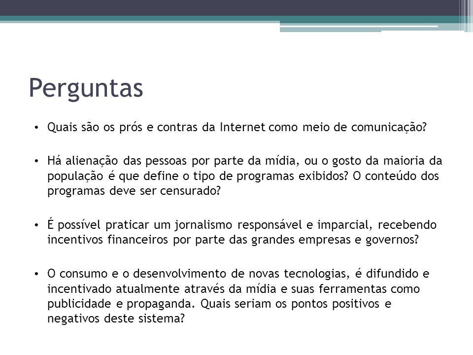 Perguntas Quais são os prós e contras da Internet como meio de comunicação