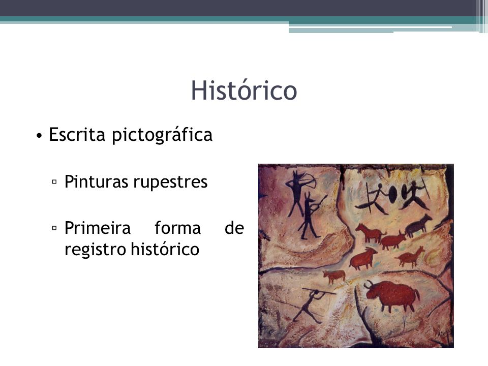 Histórico Escrita pictográfica Pinturas rupestres
