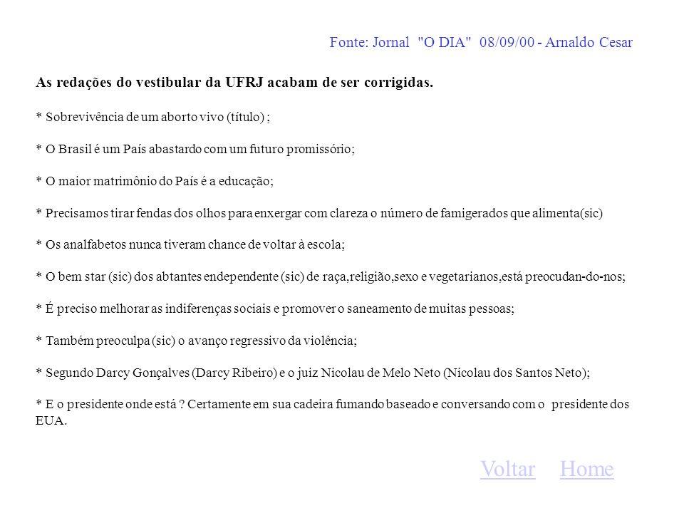 Voltar Home Fonte: Jornal O DIA 08/09/00 - Arnaldo Cesar