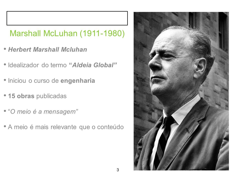 Marshall McLuhan (1911-1980) Herbert Marshall Mcluhan