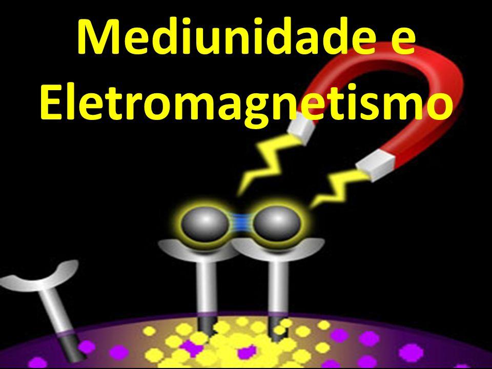 Mediunidade e Eletromagnetismo