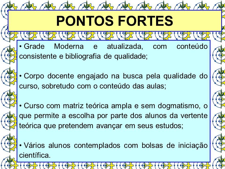 PONTOS FORTES Grade Moderna e atualizada, com conteúdo consistente e bibliografia de qualidade;