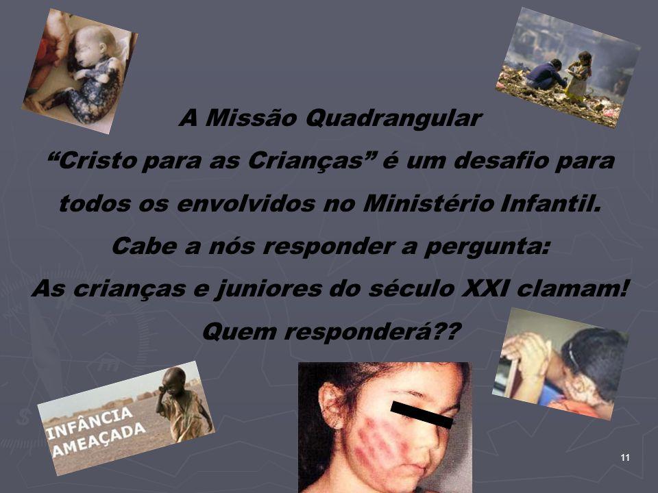 A Missão Quadrangular Cristo para as Crianças é um desafio para todos os envolvidos no Ministério Infantil.