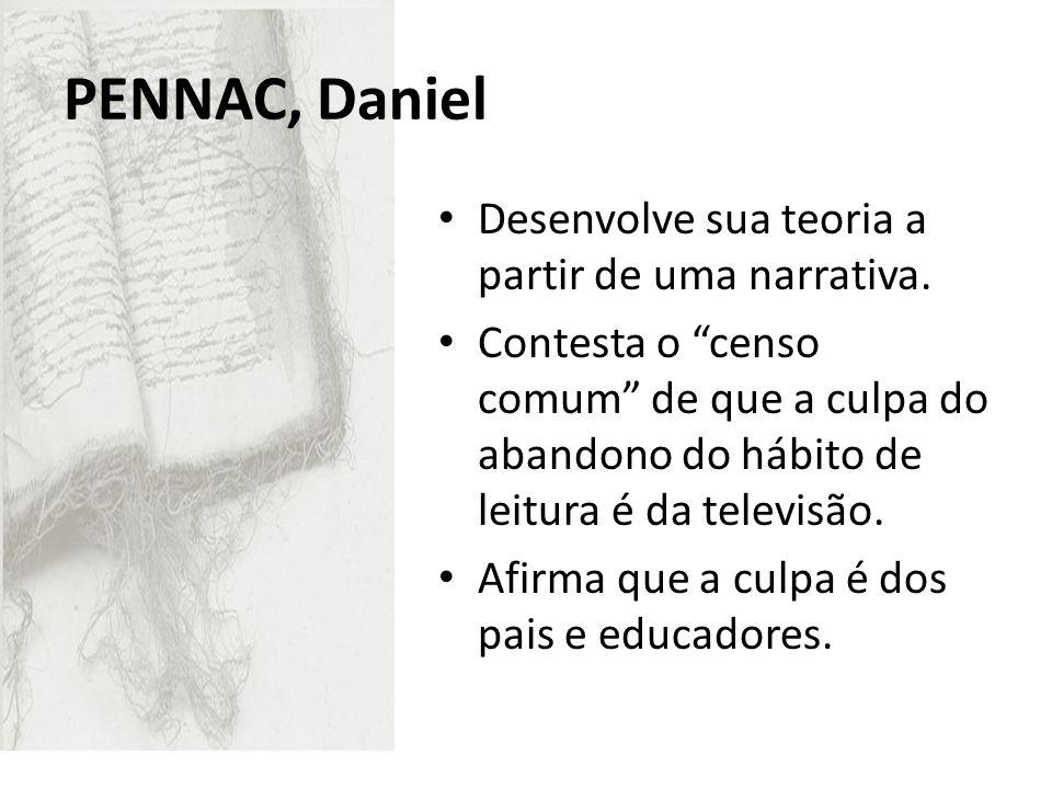 Pennac, Daniel Desenvolve sua teoria a partir de uma narrativa.