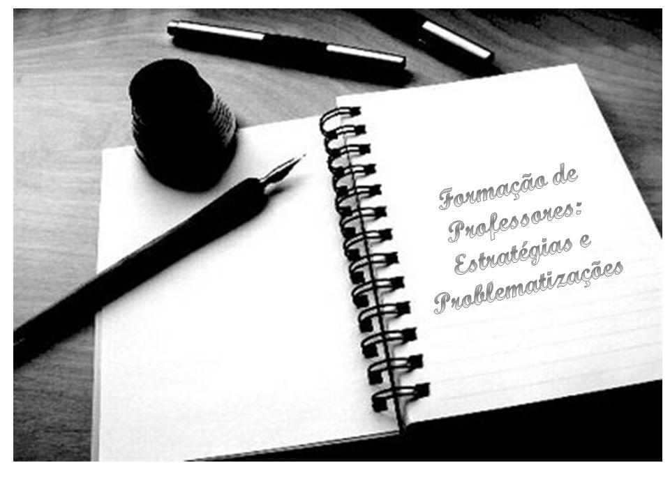 Formação de Professores: Estratégias e Problematizações