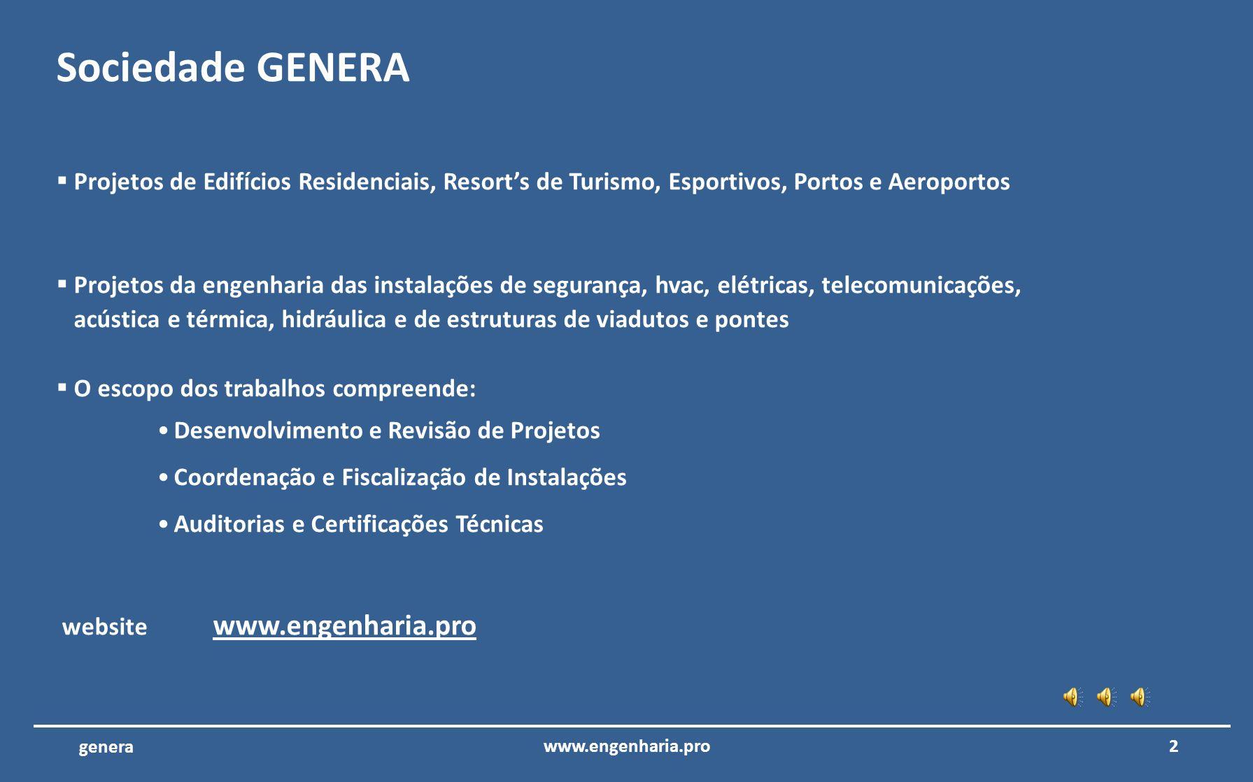 Sociedade GENERA Projetos de Edifícios Residenciais, Resort's de Turismo, Esportivos, Portos e Aeroportos.