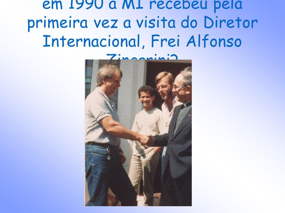 em 1990 a MI recebeu pela primeira vez a visita do Diretor Internacional, Frei Alfonso Zincarini
