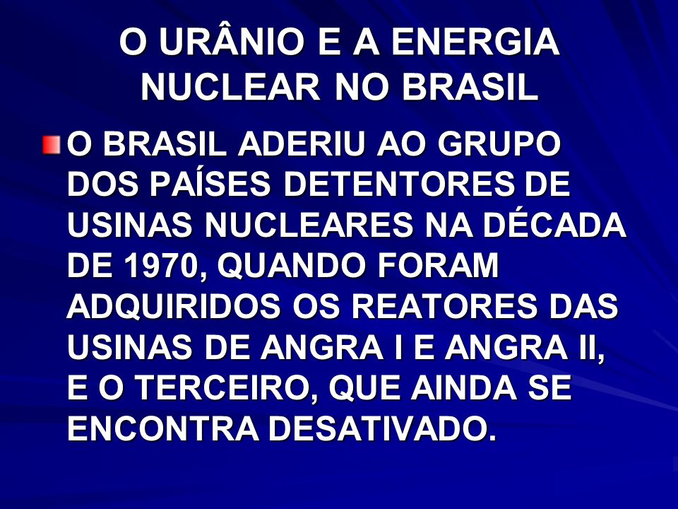O URÂNIO E A ENERGIA NUCLEAR NO BRASIL