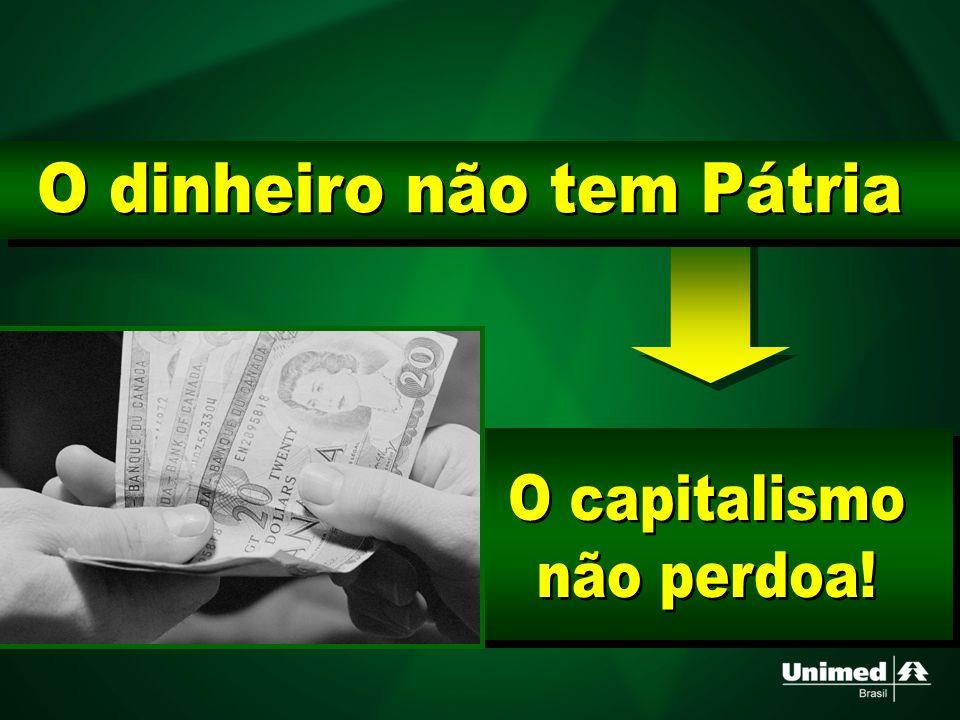 O dinheiro não tem Pátria