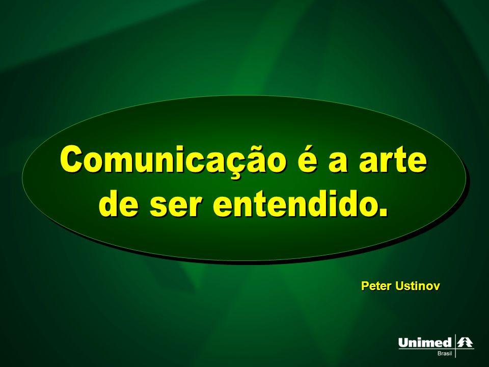 Comunicação é a arte de ser entendido. Peter Ustinov
