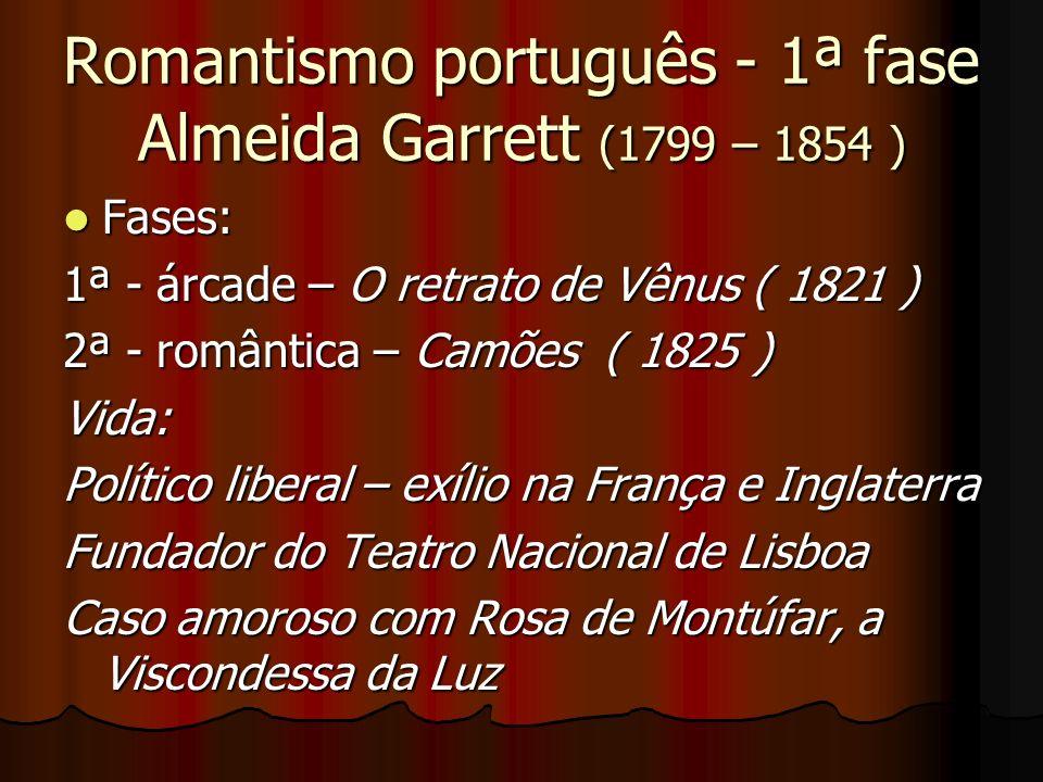 Romantismo português - 1ª fase Almeida Garrett (1799 – 1854 )