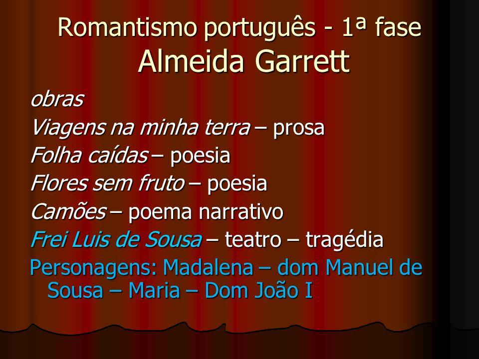 Romantismo português - 1ª fase Almeida Garrett