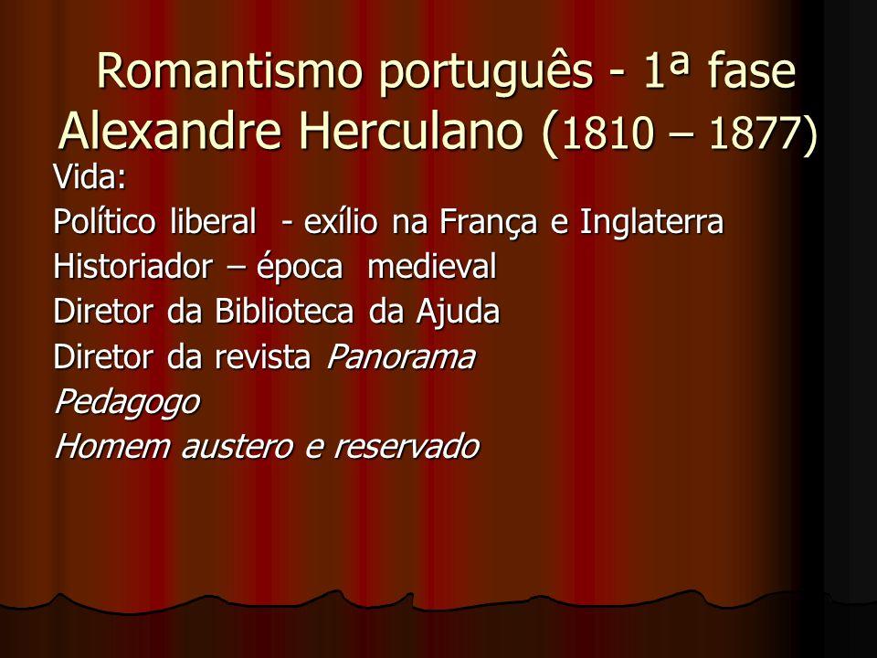 Romantismo português - 1ª fase Alexandre Herculano (1810 – 1877)