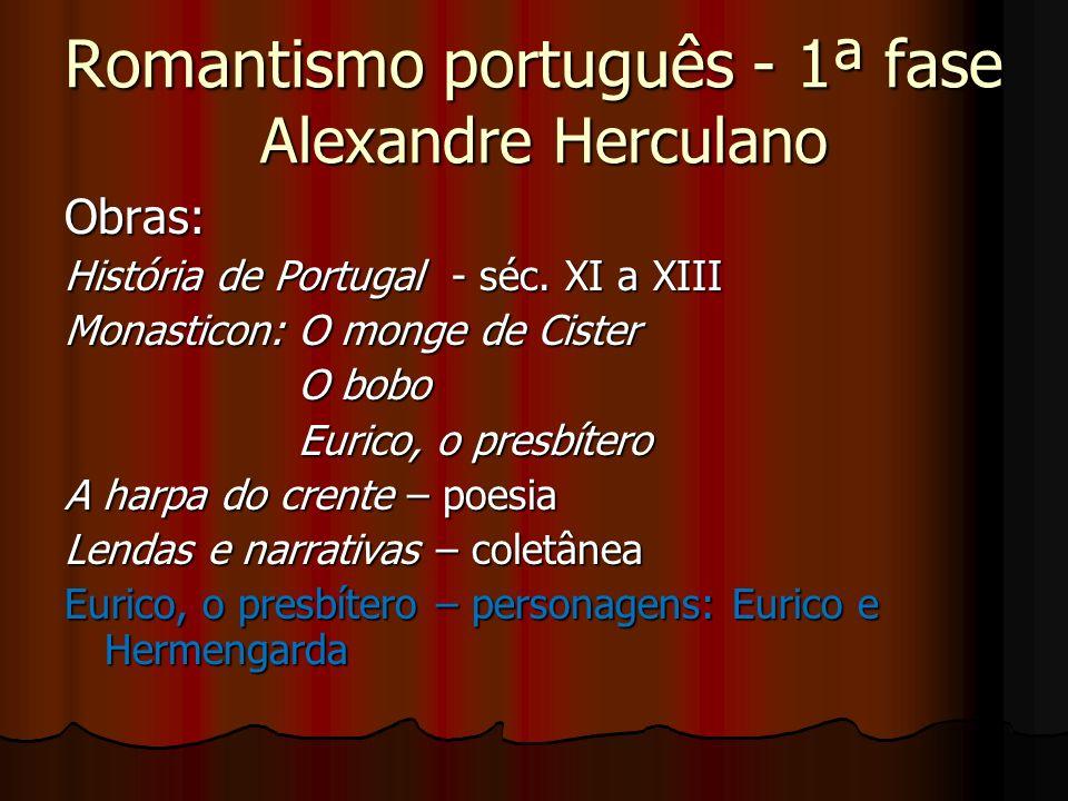 Romantismo português - 1ª fase Alexandre Herculano