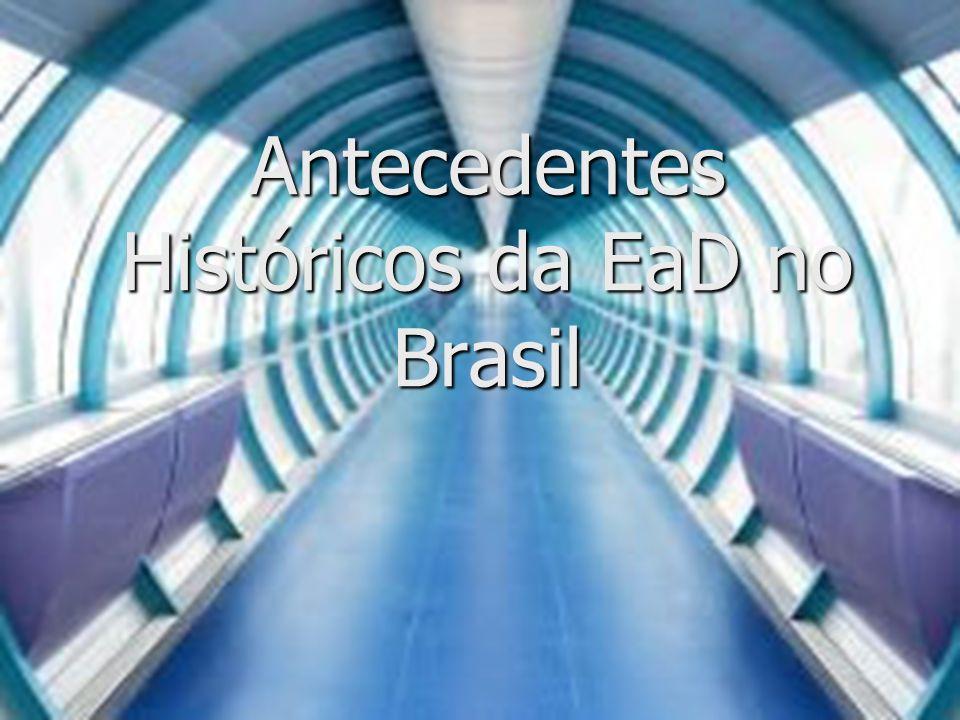 Antecedentes Históricos da EaD no Brasil