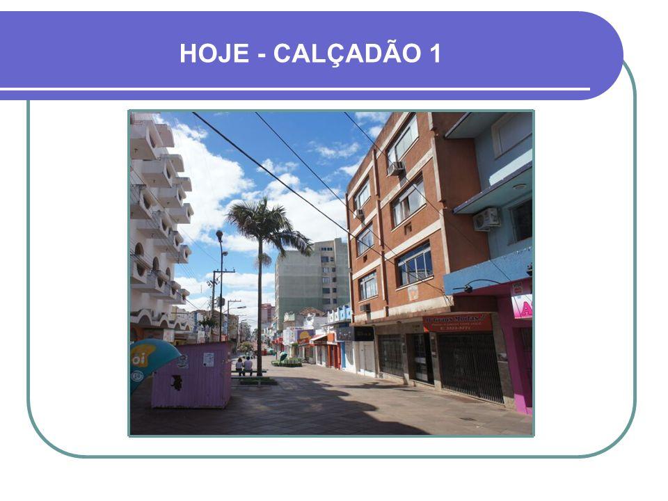 HOJE - CALÇADÃO 1