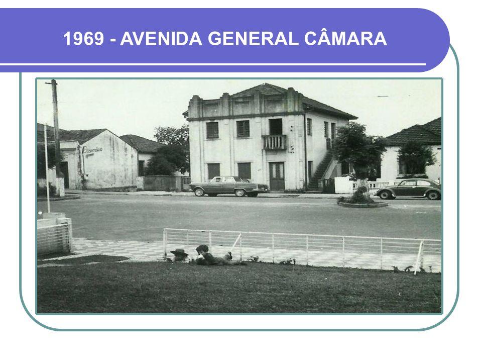 1969 - AVENIDA GENERAL CÂMARA