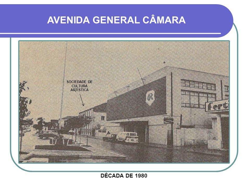 AVENIDA GENERAL CÂMARA SOCIEDADE DE CULTURA ARTÍSTICA