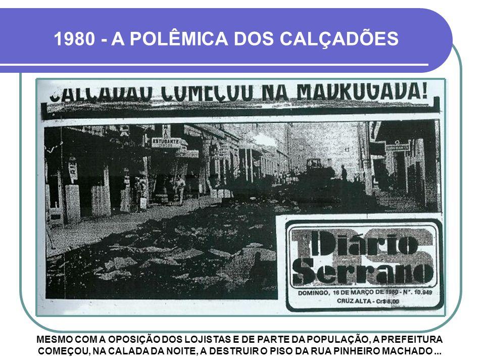 1980 - A POLÊMICA DOS CALÇADÕES