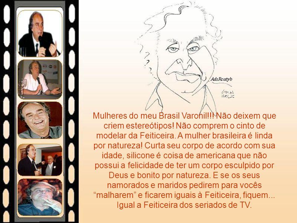 Mulheres do meu Brasil Varonil. Não deixem que criem estereótipos