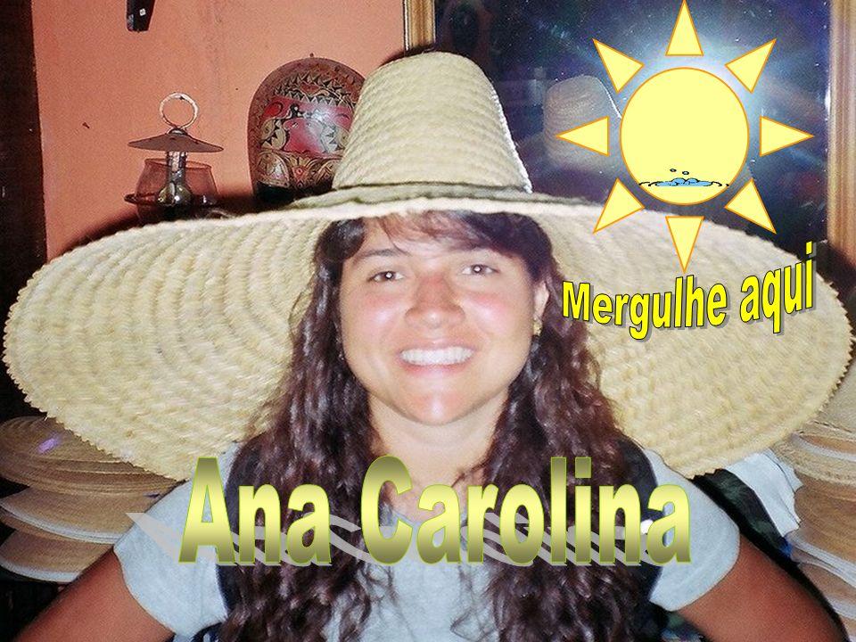 Mergulhe aqui Ana Carolina
