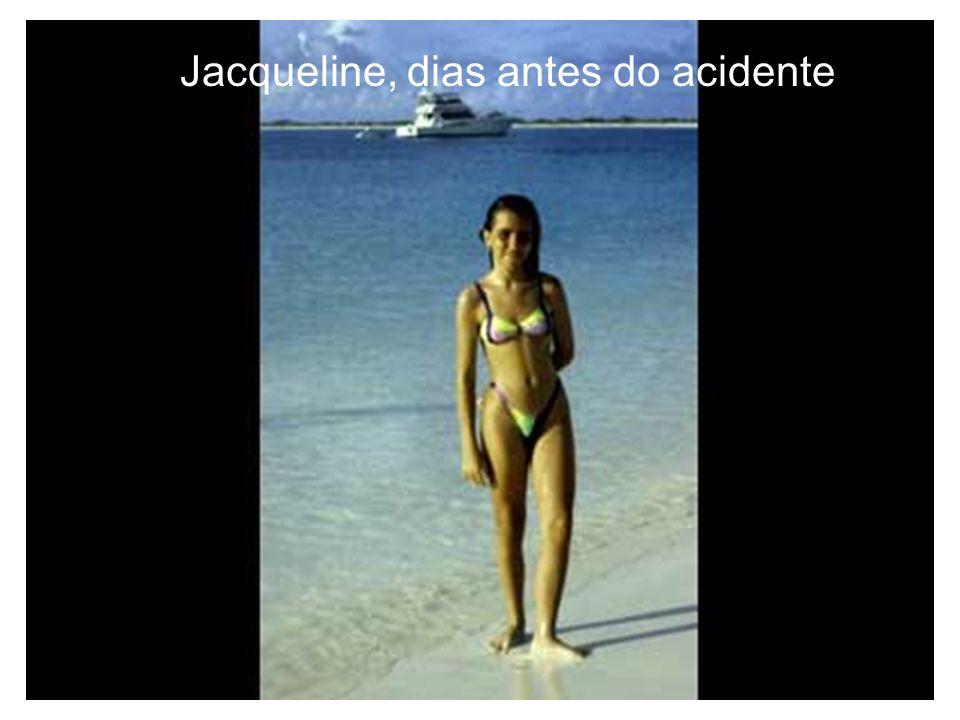 Jacqueline, dias antes do acidente