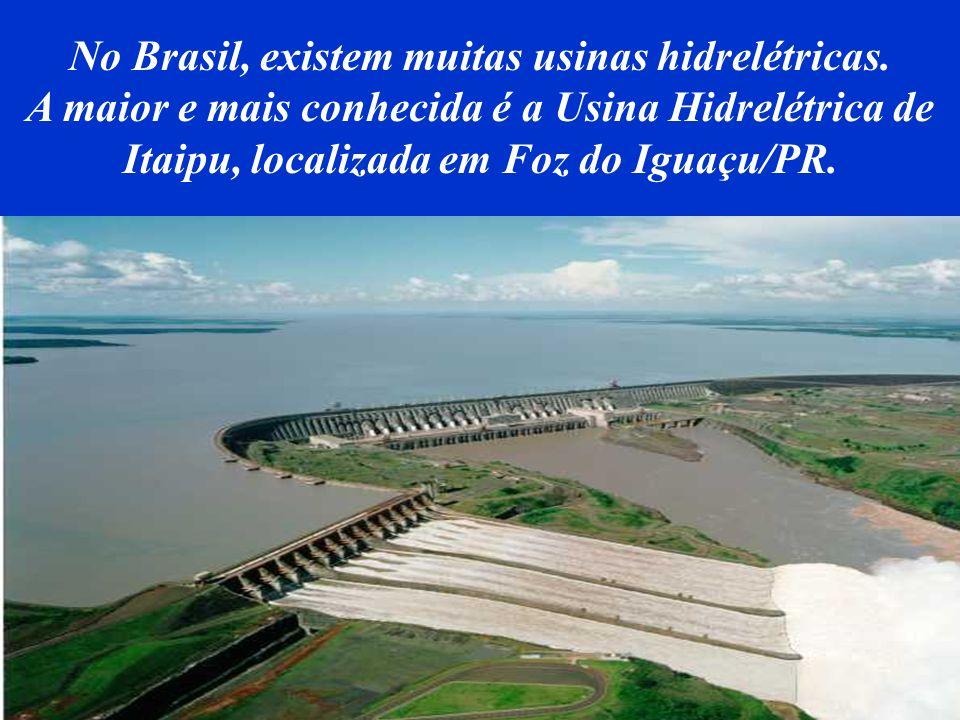 No Brasil, existem muitas usinas hidrelétricas.