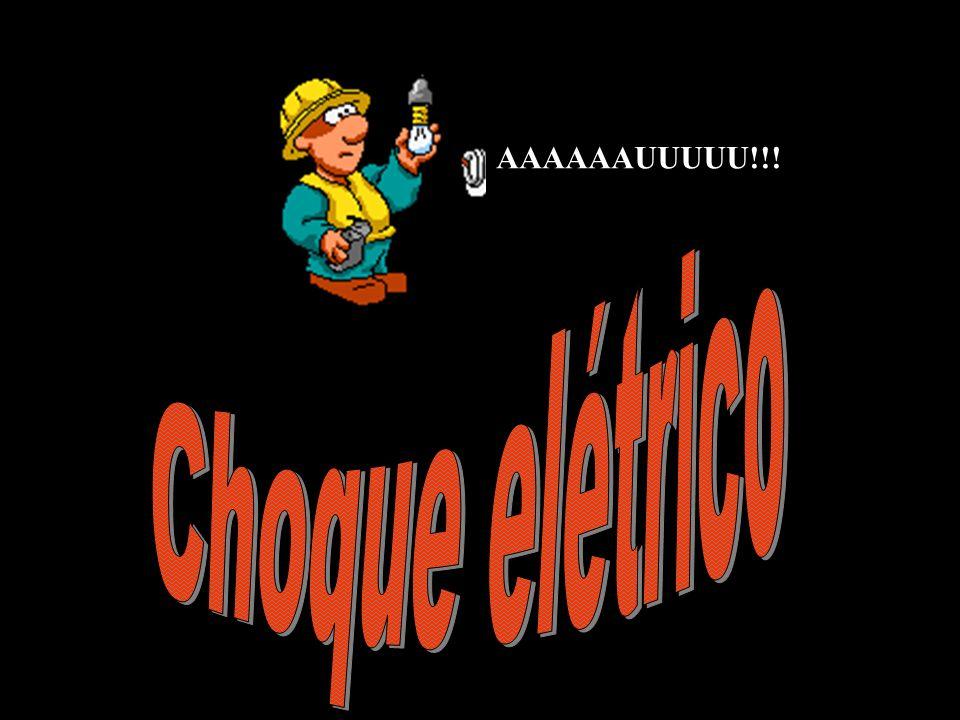 AAAAAAUUUUU!!! Choque elétrico