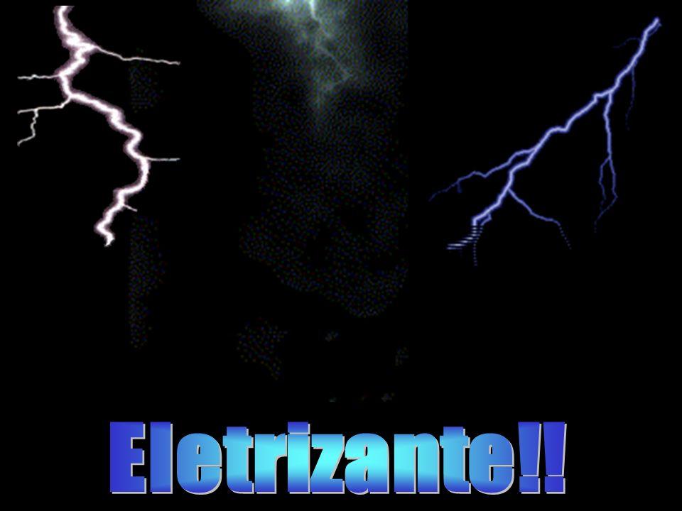 Eletrizante!!
