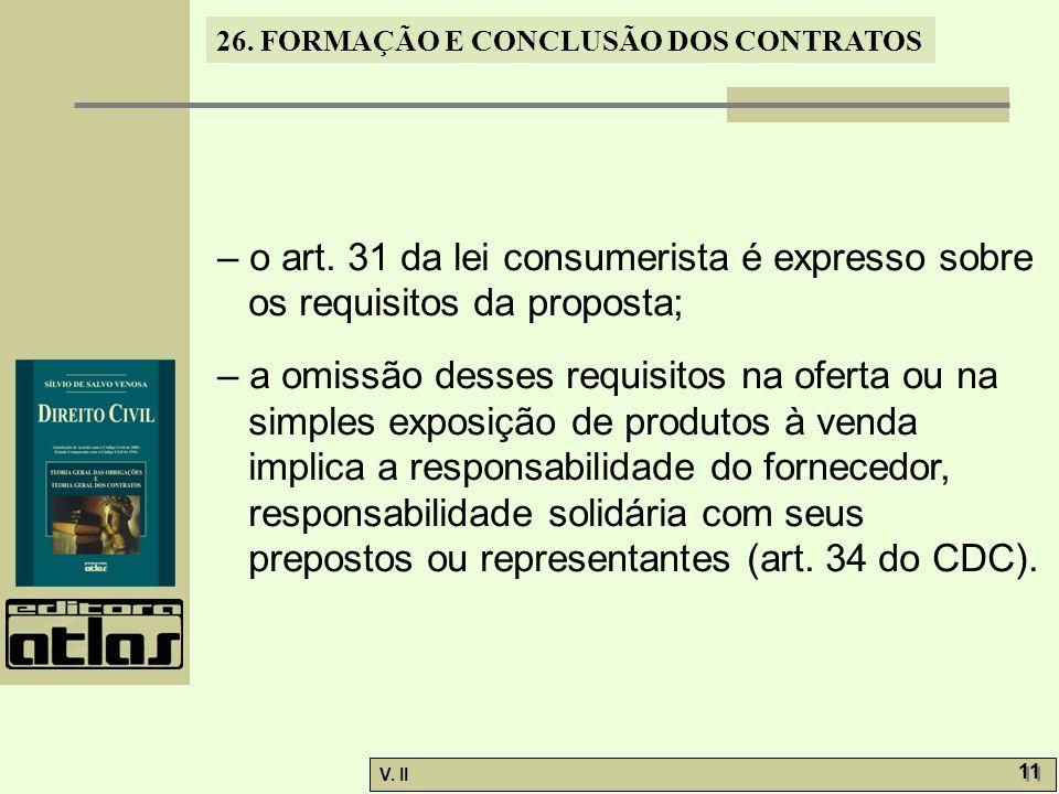– o art. 31 da lei consumerista é expresso sobre os requisitos da proposta;