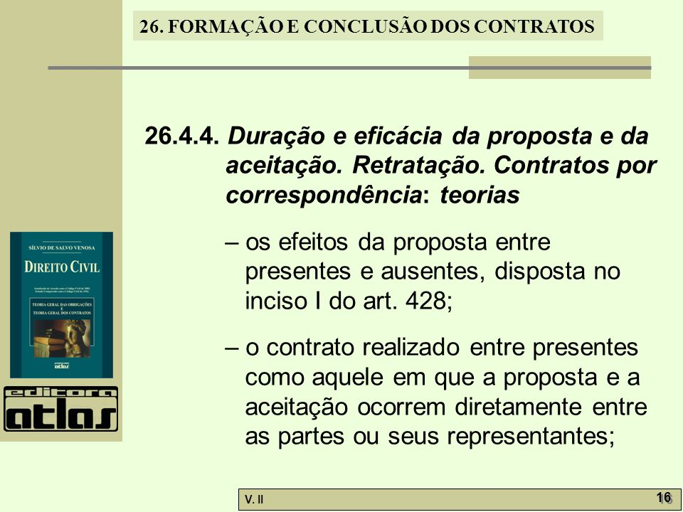26. 4. 4. Duração e eficácia da proposta e da aceitação. Retratação
