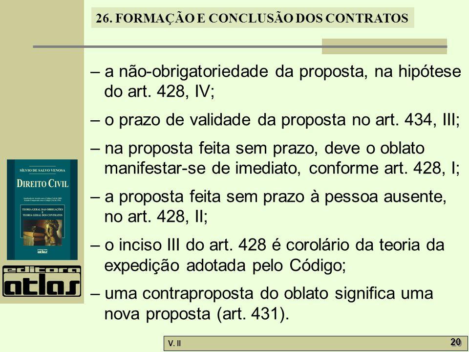 – a não-obrigatoriedade da proposta, na hipótese do art. 428, IV;