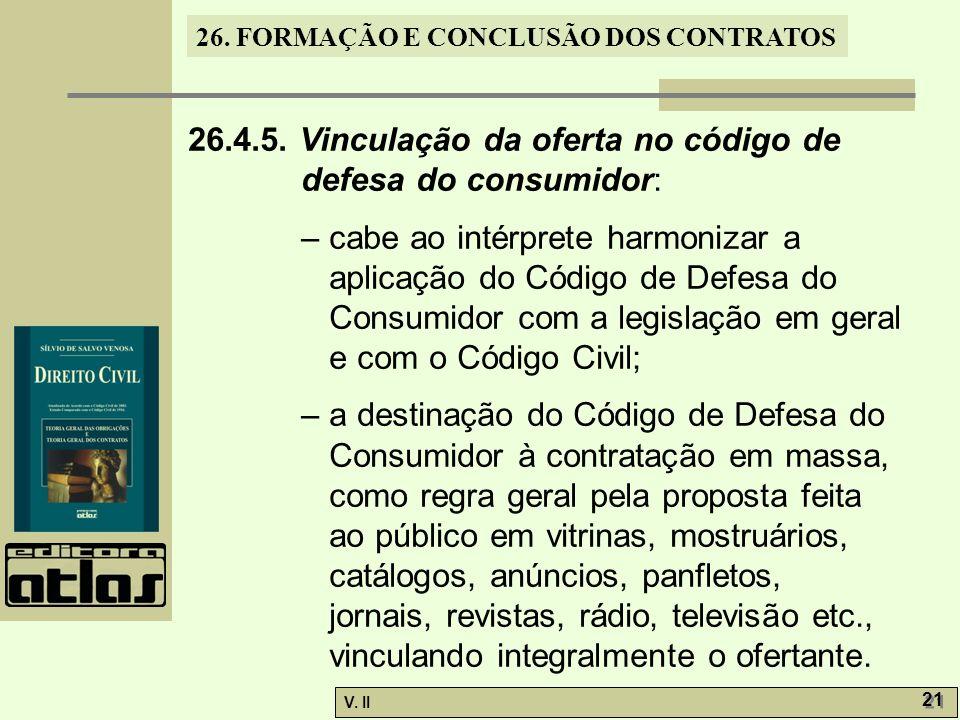 26.4.5. Vinculação da oferta no código de defesa do consumidor: