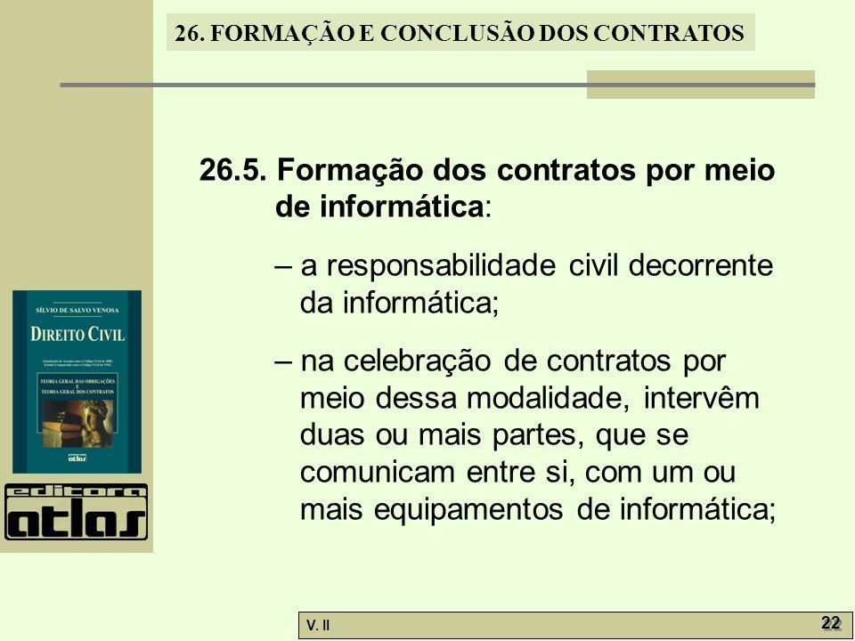 26.5. Formação dos contratos por meio de informática: