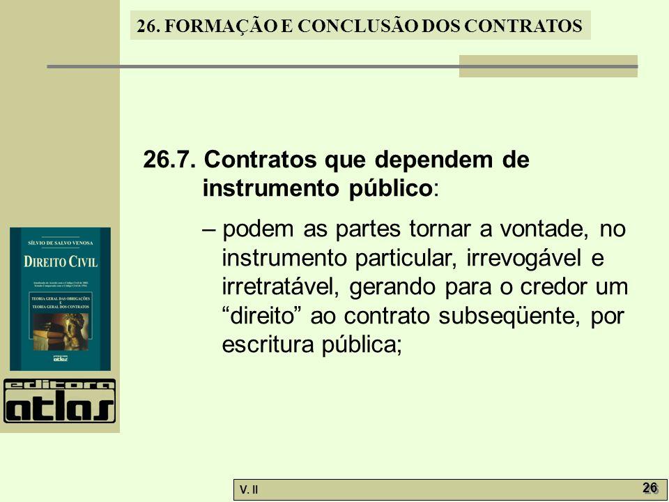 26.7. Contratos que dependem de instrumento público: