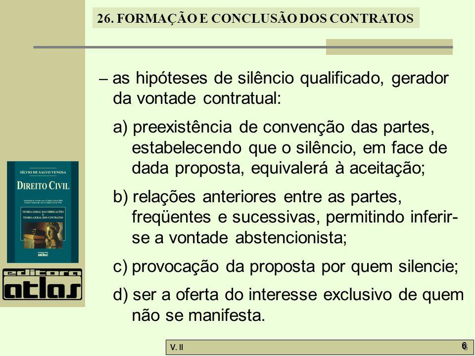c) provocação da proposta por quem silencie;