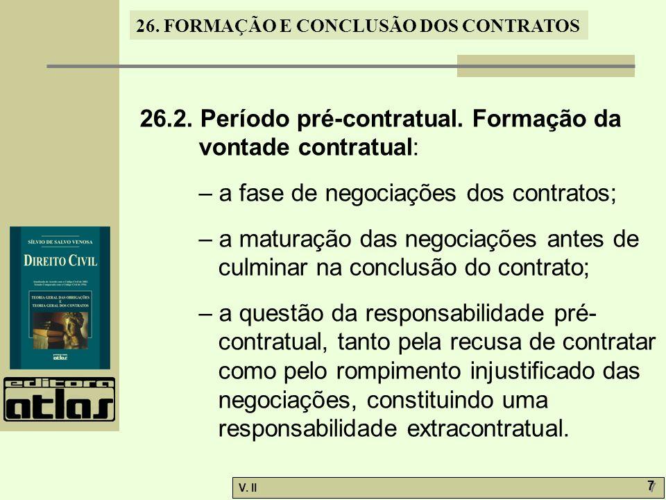 26.2. Período pré-contratual. Formação da vontade contratual: