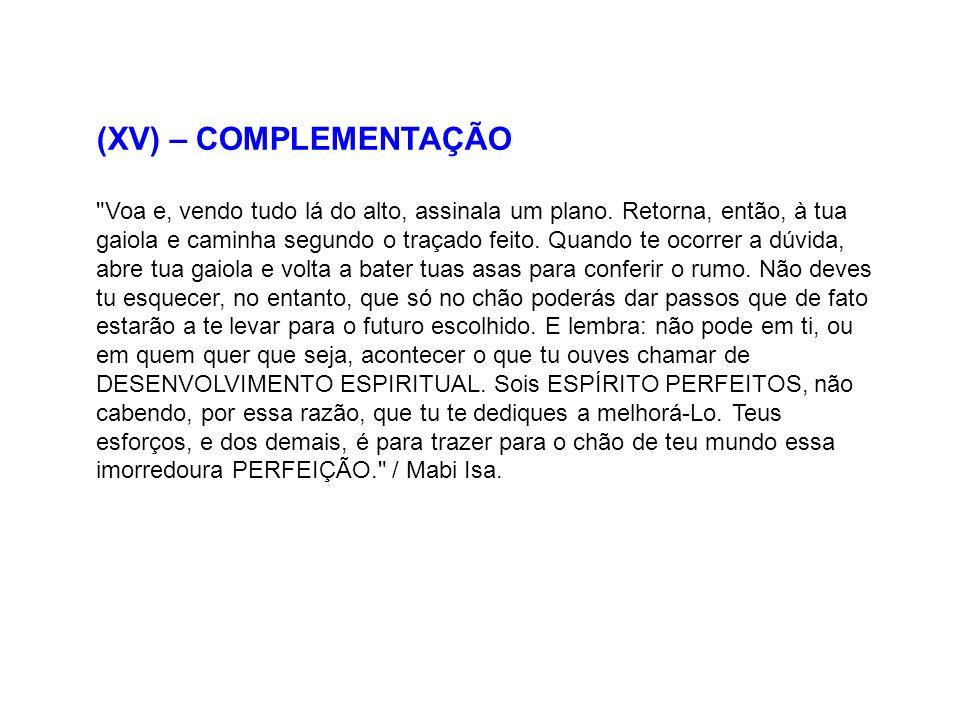 (XV) – COMPLEMENTAÇÃO