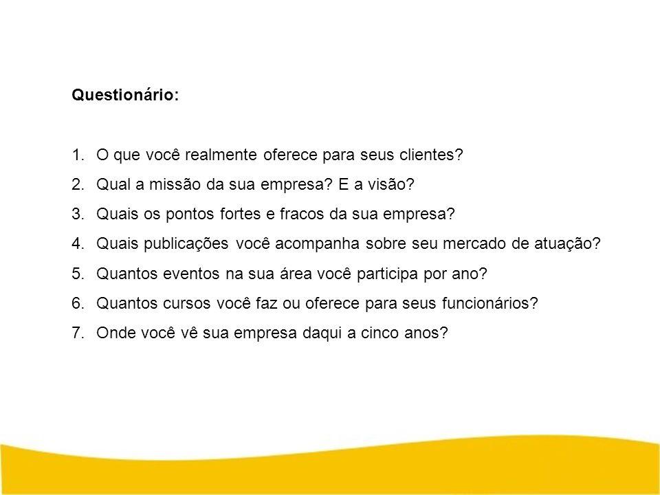 Questionário: O que você realmente oferece para seus clientes Qual a missão da sua empresa E a visão
