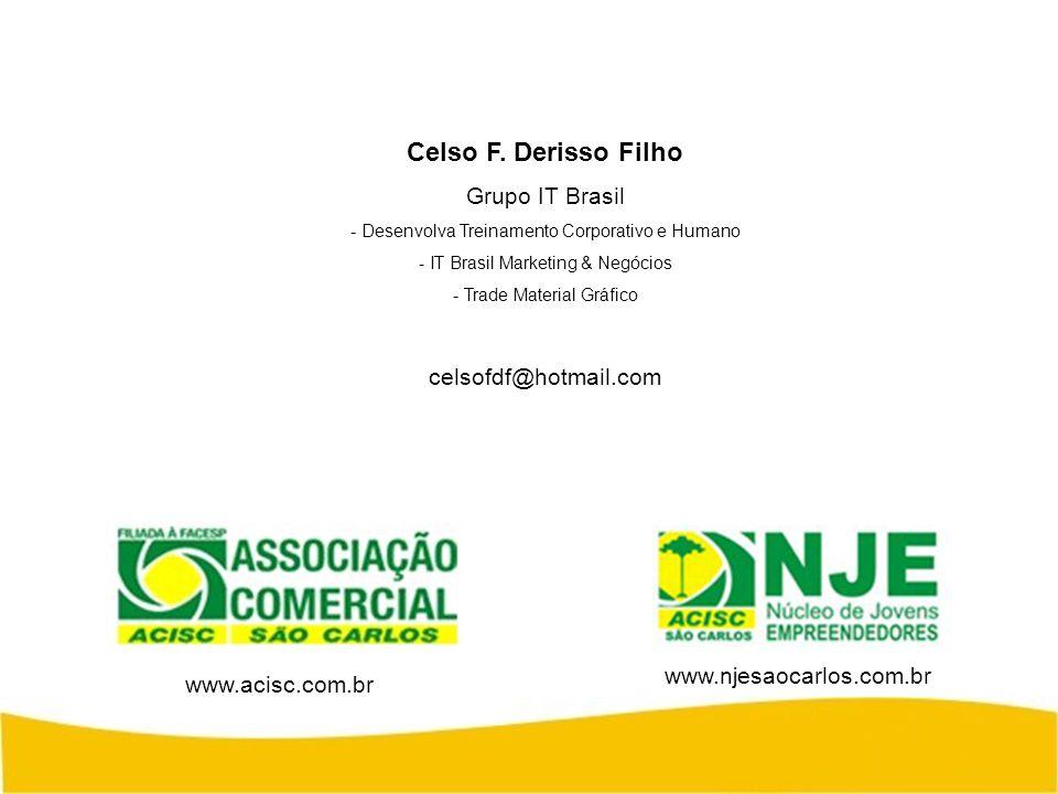 Celso F. Derisso Filho Grupo IT Brasil celsofdf@hotmail.com