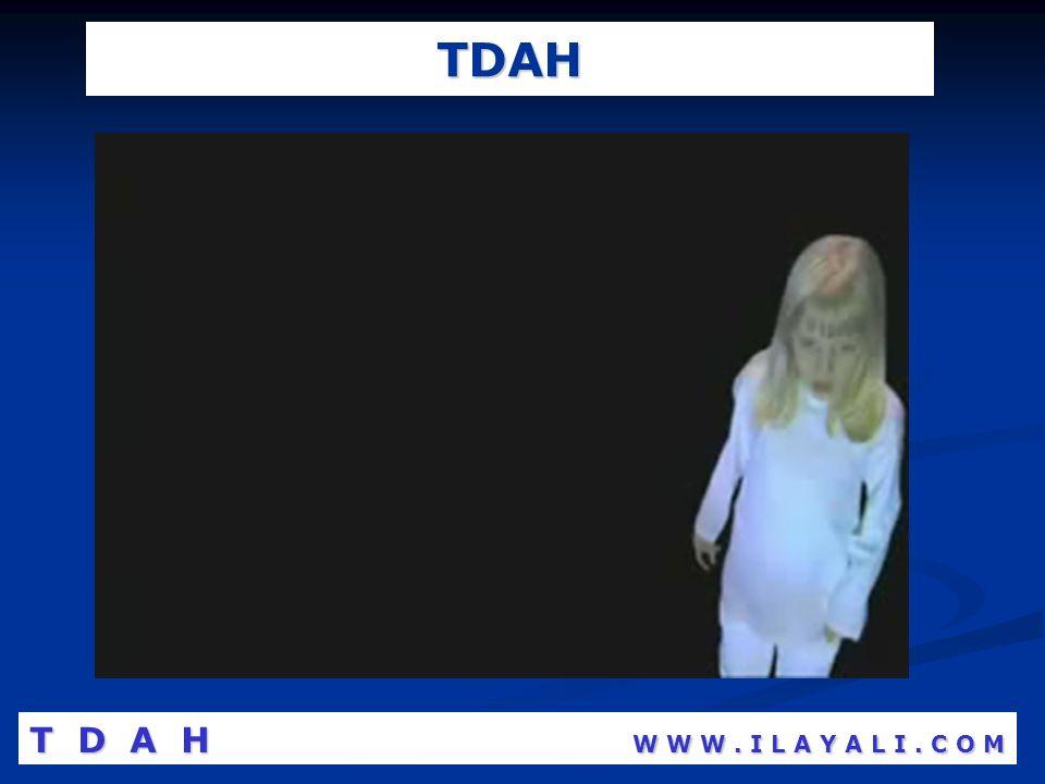 TDAH T D A H W W W . I L A Y A L I . C O M