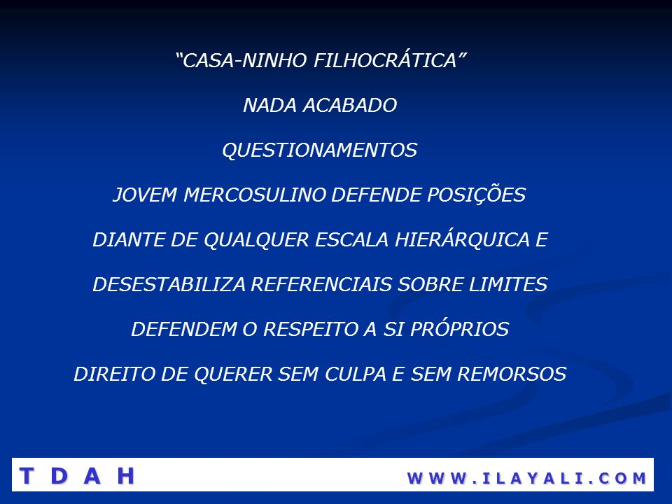 T D A H W W W . I L A Y A L I . C O M CASA-NINHO FILHOCRÁTICA